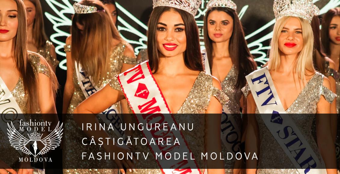 Câștigătoarea Fashiontv Model Moldova, frumoasa Irina Ungureanu!