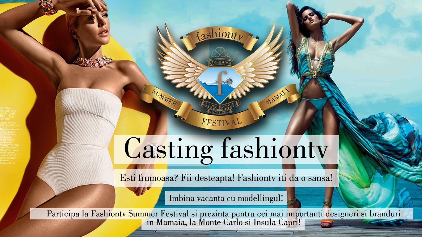 Participă la Fashiontv Summer Festival – și prezintă pentru cei mai importanți designeri și branduri în Mamaia, Monte Carlo, Paris, Milano și Abu Dhabi!